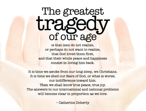 """The greatest tragedy of our age…"""