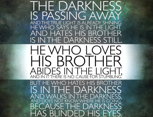 """""""The darkness is passing away…"""""""